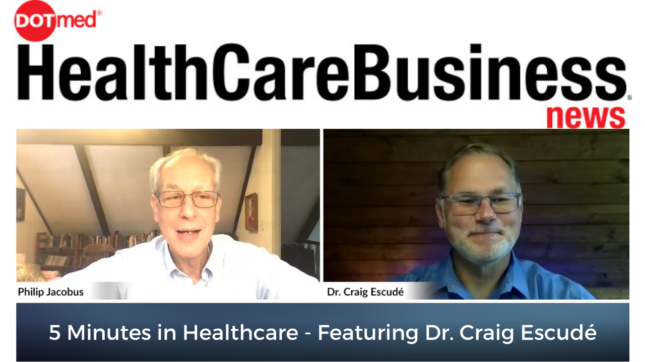 5 Minutes in Healthcare - Featuring Dr. Craig Escudé